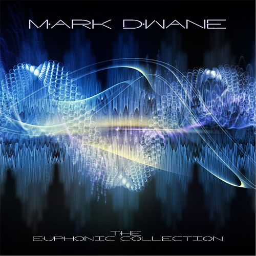 The Euphonic Collection by Mark Dwane
