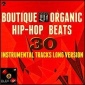 Boutique Organic Hip Hop Beats (30 Instrumental Tracks Long Version) by Various Artists