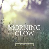 Morning Glow, Vol. 2 (Selection Of Modern Chill Out Beats) by Various Artists
