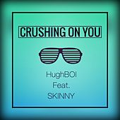 Crushing On You by Skinny