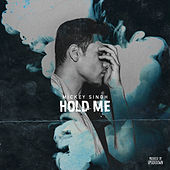 Hold Me by Mickey Singh