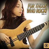 For Those Who Rock!, Vol. 4 by Various Artists