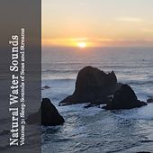 Natural Water Sounds Vol. 3: Sleep Sounds of Seas and Streams by The Relaxing Sounds of Water