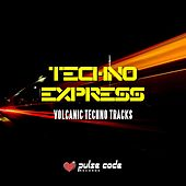 Techno Express (Volcanic Techno Tracks) by Various Artists