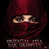 Oriental Asia Bar Grooves Part 1 by Various Artists