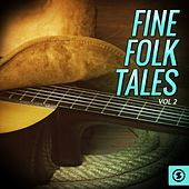 Fine Folk Tales, Vol. 2 by Various Artists