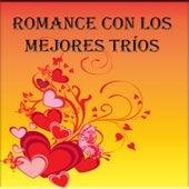 Romance Con los Mejores Tríos by Various Artists