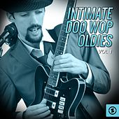 Intimate Doo Wop Oldies, Vol. 1 by Various Artists