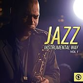 Jazz Instrumental Way, Vol. 1 by Various Artists