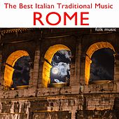 The Best Italian Traditional Music: Rome (Folk Music) by Various Artists