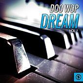 Doo Wop Dream, Vol. 1 by Various Artists