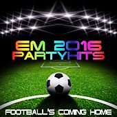 EM 2016 Party Hits (Football's coming home) by Various Artists