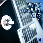 Popping Country Days, Vol. 2 by Various Artists