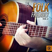 Folk Friendly, Vol. 3 by Various Artists