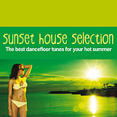 Sunset House Selection (The Best Dancefloor Tunes for Your Hot Summer) by Various Artists