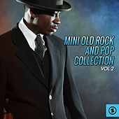 Mini Old Rock and Pop Collection, Vol. 2 by Various Artists
