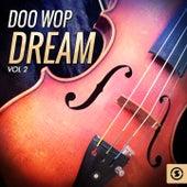 Doo Wop Dream, Vol. 2 by Various Artists