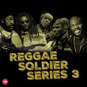 Reggae Soldier Series, Pt. 3 (Deluxe Version) by Various Artists