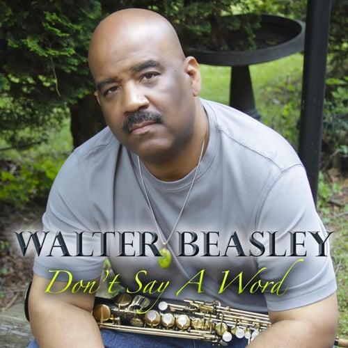 Don't Say a Word von Walter Beasley
