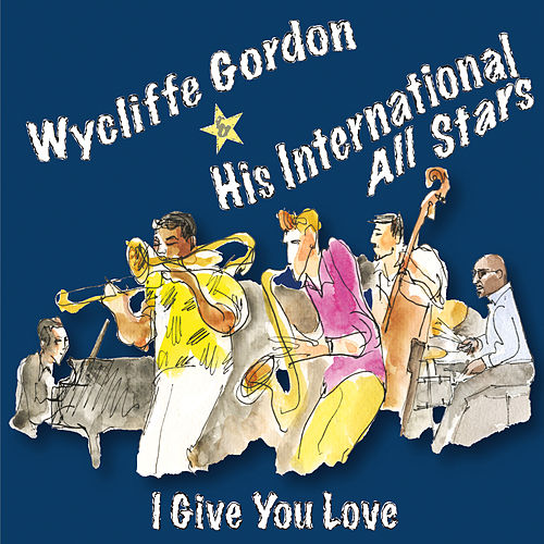 I Give You Love by Wycliffe Gordon