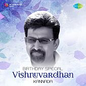 Birthday Special - Vishnuvardhan by Various Artists