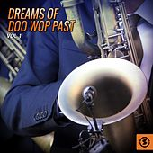 Dreams of Doo Wop Past, Vol. 1 by Various Artists