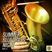 Summer Bluegrass Night, Vol. 3 by Various Artists