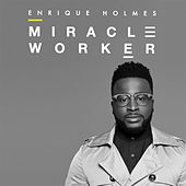 Miracle Worker (Live) by Enrique Holmes