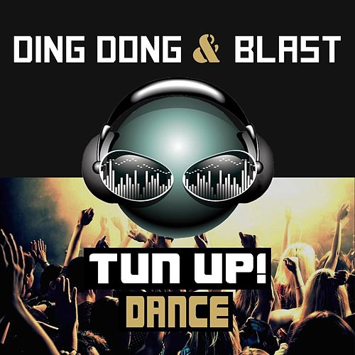 Tun Up! Dance by Ding Dong