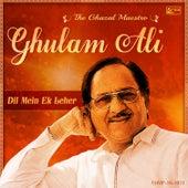 Dil Mein Ek Leher-Ghulam Ali the Ghazal Maestro by Ghulam Ali