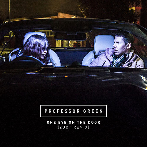 One Eye On the Door (Zdot Remix) by Professor Green