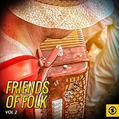 Friends of Folk, Vol. 2 by Various Artists