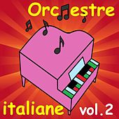 Orchestre italiane, Vol. 2 by Various Artists