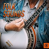 Folk Sounds of the Past, Vol. 2 by Various Artists