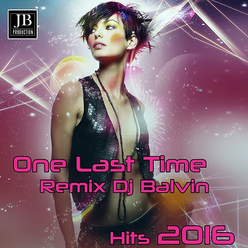 One Last Time (Remix Dj Balvin) by Disco Fever