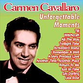 Unforgettable Moments by Carmen Cavallaro