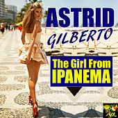 Girl from Ipanema by Astrud Gilberto