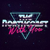 With You by The North Coast