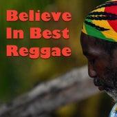 Believe In Best Reggae by Various Artists