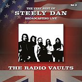 The Very Best of Steely Dan Broadcasting Live: The Radio Vaults, Vol. 2 von Steely Dan