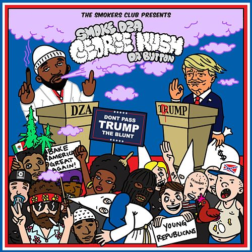 George Kush Da Button: Don't Pass Trump the Blunt by Smoke Dza