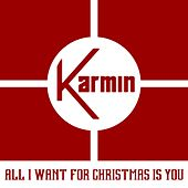 All I Want for Christmas Is You by Karmin