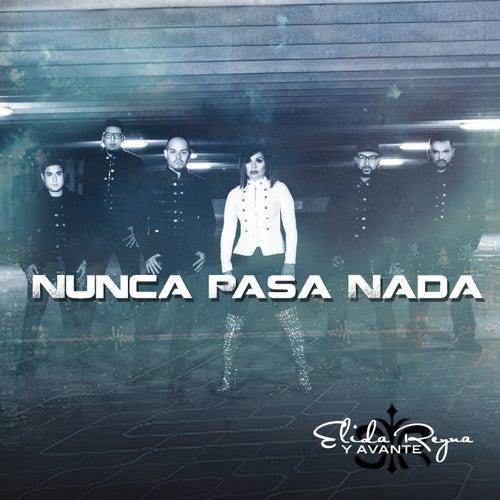 Nunca Pasa Nada by Elida Reyna
