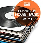 Devoted to House Music, Vol. 8 by Various Artists
