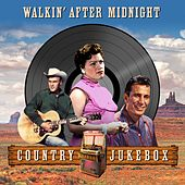 Walking After Midnight (Country Jukebox) von Various Artists