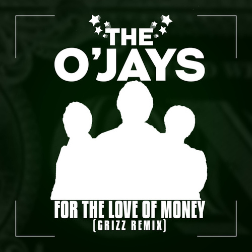For The Love Of Money by The O'Jays