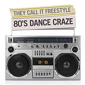 They Called It Freestyle - 80's Dance Craze by Various Artists