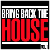 Bring Back The House, Vol. 1 by Various Artists