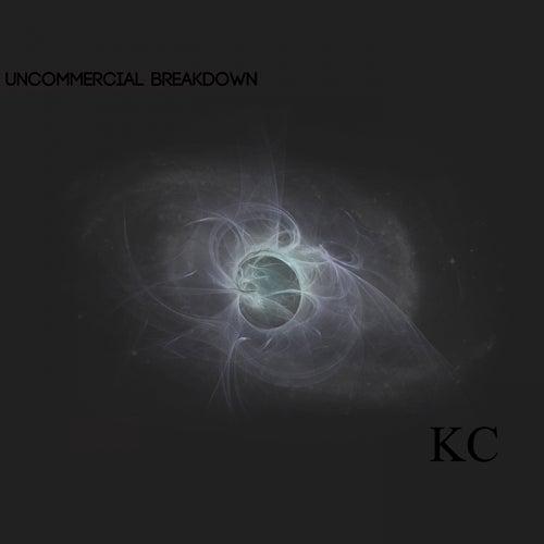 An Uncommercial Breakdown by KC (Trance)