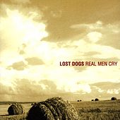 Real Men Cry by Lost Dogs